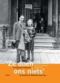 ´Ze doen ons niets´ - Vervolging en deportatie van de Joden in Nederland 1940-1945